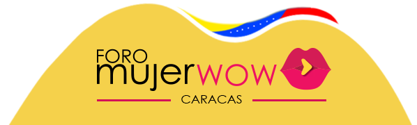 FORO MUJER WOW CARACAS